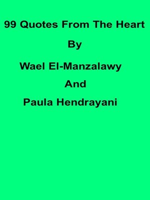 cover image of 99 Quotes From the Heart by Wael El-Manzalawy and Paula Hendrayani