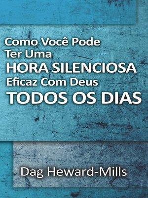 cover image of Como Você Pode Ter Uma Hora Silenciosa Eficaz Com Deus Todos Os Dias
