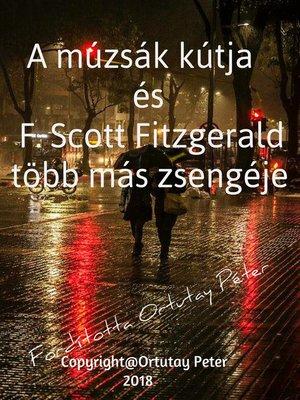 cover image of A múzsák kútja és F. Scott Fitzgerald több más zsengéje Fordította Ortutay Péter