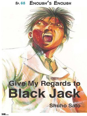 cover image of Give My Regards to Black Jack--Ep.68 Enough's Enough (English version)