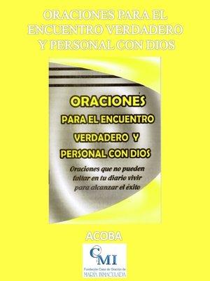 cover image of Oraciones para el encuentro verdadero y personal con Dios