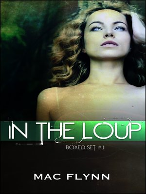 cover image of In the Loup Boxed Set #1 (Werewolf Shifter Romance)