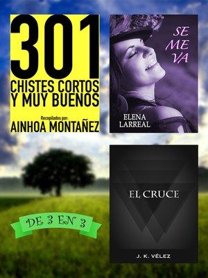 cover image of 301 Chistes Cortos y Muy Buenos + Se me va + El Cruce. De 3 en 3