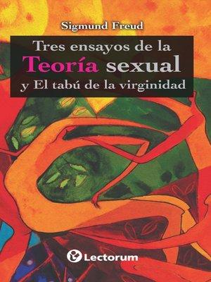cover image of Tres ensayos de la teoría sexual y el tabú de la virginidad