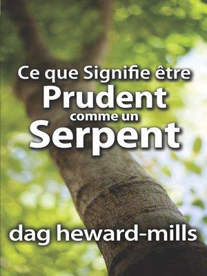 cover image of Ce que signifie être prudent comme un serpent