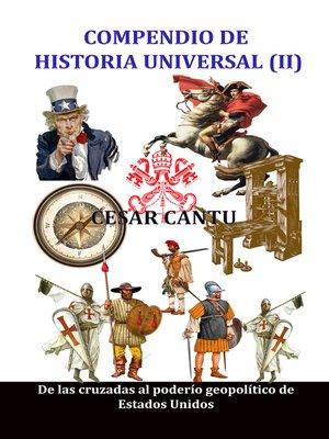 cover image of Compendio de Historia Universal (II) De las cruzadas al poderío geopolítico de Estados Unidos