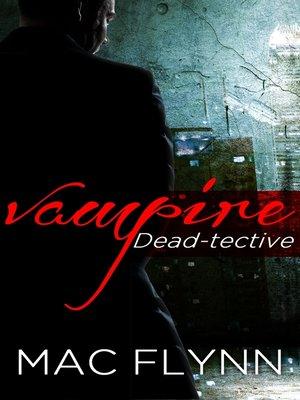 cover image of Vampire Dead-tective (Dead-tective #1)
