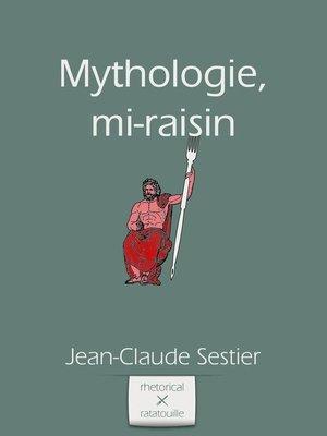cover image of Mythologie, mi-raisin