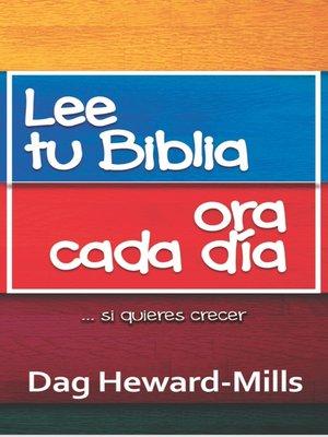 cover image of Lee tu Biblia, Ora Cada Día... Si Quieres Crecer