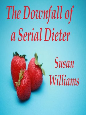 cover image of The Downfall of a Serial Dieter