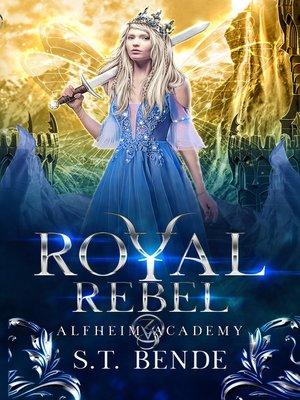 cover image of Royal Rebel (Alfheim Academy