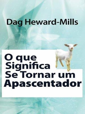 cover image of O Que Significa Se Tornar Um Apascentador