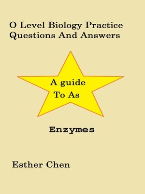 O Level Biology Practice Questions and Answers Enzymes by