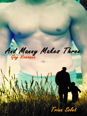 cover image of And Manny Makes Three (Gay Romance)