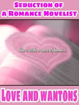 cover image of Love and Wontons and Seduction of the Romance Novelist (Combined Edition)