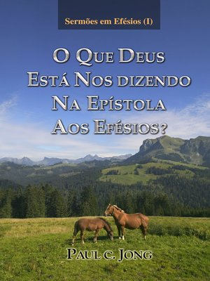 cover image of Sermões em Efésios (Ⅰ)--O QUE DEUS ESTÁ NOS DIZENDO NA EPÍSTOLA AOS EFÉSIOS?