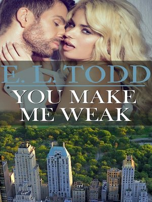 cover image of You Make Me Weak (Forever and Ever #13)