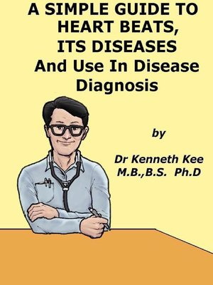 cover image of A Simple Guide to the Heart beats, Related Diseases and Use in Disease Diagnosis