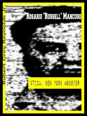 """cover image of Rosario """"Russell"""" Mancuso Utica, New York Mobster"""