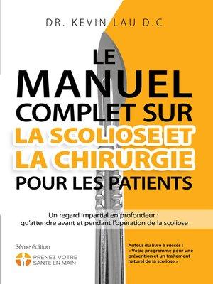 cover image of Le manuel complet sur la scoliose et la chirurgie pour les patients