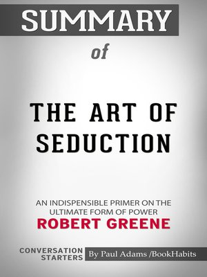 cover image of Summary of Art of Seduction by Robert Greene / Conversation Starters