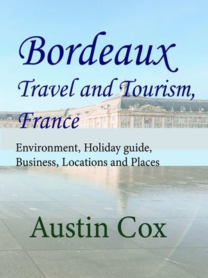 cover image of Bordeaux Travel and Tourism, France
