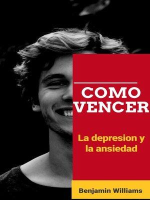 cover image of Como vencer la depresión y la ansiedad