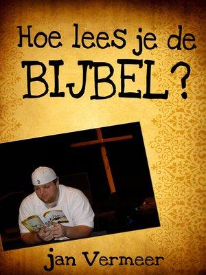 cover image of Hoe Lees Je De Bijbel?