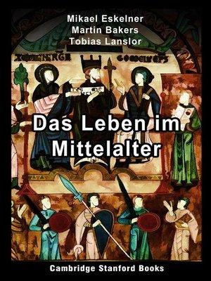 cover image of Das Leben im Mittelalter