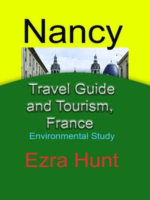 cover image of Nancy Travel Guide and Tourism, France