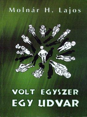 cover image of Volt egyszer egy udvar