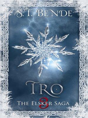 cover image of Tro (The Elsker Saga Book 3)