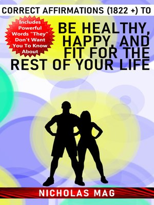 cover image of Correct Affirmations (1822 +) to Be Healthy, Happy, and Fit for the Rest of Your Life
