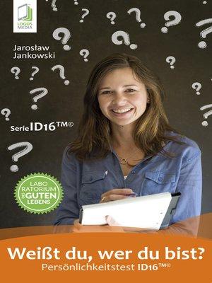 cover image of Weißt du, wer du bist? Persönlichkeitstest ID16