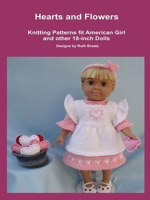 cover image of Hearts and Flowers, Knitting Patterns fit American Girl and other 18-Inch Dolls
