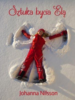 cover image of Sztuka bycia Elą
