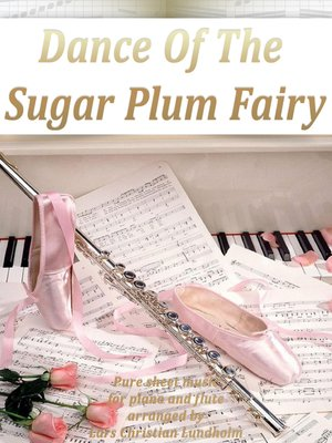 cover image of Dance of the Sugar Plum Fairy Pure sheet music for piano and flute arranged by Lars Christian Lundholm