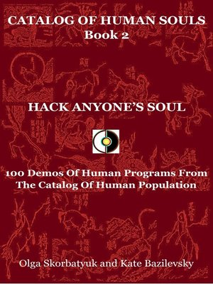 cover image of Hack Anyone's Soul. 100 Demos of Human Programs From the Catalog of Human Population