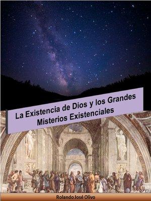 cover image of La Existencia de Dios y los Grandes Misterios Existenciales