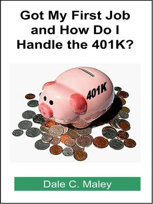 cover image of Got My First Job and How Do I Handle the 401K?