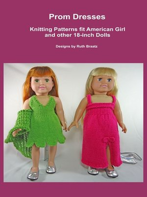 cover image of Prom Dresses, Knitting Patterns fit American Girl and other 18-Inch Dolls