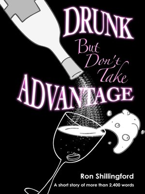 cover image of Drunk, But Don't Take Advantage