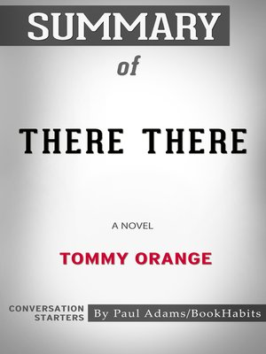cover image of Summary of There There by Tommy Orange / Conversation Starters
