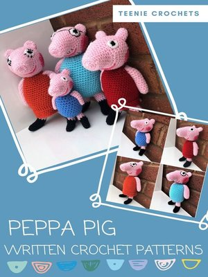 cover image of Peppa Pig--Written Crochet Patterns (Unofficial)