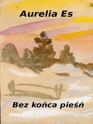 cover image of Bez końca pieśń