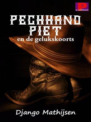 cover image of Pechhand Piet en de gelukskoorts