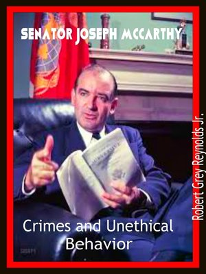 cover image of Senator Joseph McCarthy Crimes and Unethical Behavior