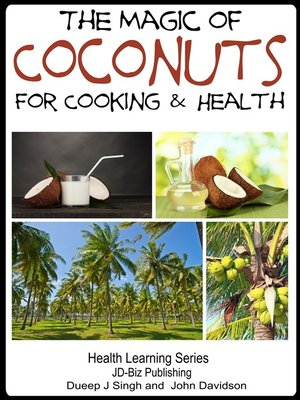 cover image of The Magic of Coconuts For Cooking and Health