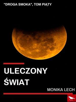 cover image of Uleczony świat