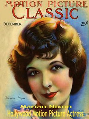 cover image of Marian Nixon Hollywood Motion Picture Actress